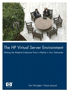 The HP Virtual Server Environment: Making the Adaptive Enterprise Vision a Reality in Your Datacenter-cover