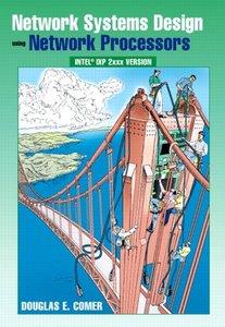 Network Systems Design Using Network Processors: Intel 2XXX Version, 2/e-cover