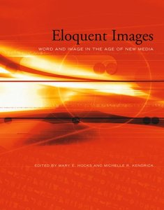 Eloquent Images: Word and Image in the Age of New Media-cover