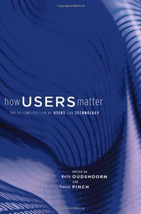 How Users Matter: The Co-Construction of Users and Technology (Paperback)-cover