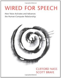 Wired for Speech: How Voice Activates and Advances the Human-Computer Relationship (Hardcover)-cover