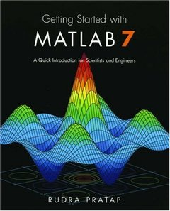 Getting Started With Matlab 7: A Quick Introduction For Scientists And Engineers-cover