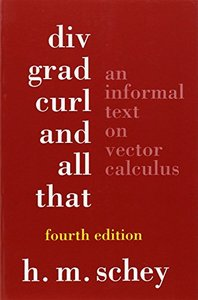 Div, Grad, Curl, and All That: An Informal Text on Vector Calculus, 4/e (Paperback)-cover