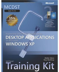 MCDST Self-Paced Training Kit (Exam 70-272): Supporting Users and Troubleshooting Desktop Applications on Microsoft Windows XP, 2/e (Hardcover)-cover