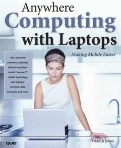 Anywhere Computing with Laptops: Making Mobile Easier-cover