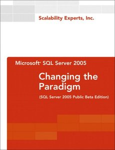 Microsoft SQL Server 2005: Changing the Paradigm (SQL Server 2005 Public Beta Edition)-cover