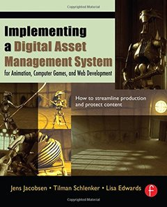 Implementing a Digital Asset Management System: For Animation, Computer Games, and Web Development (Paperback)