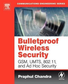 Bulletproof Wireless Security: GSM, UMTS, 802.11 and Ad Hoc Security-cover