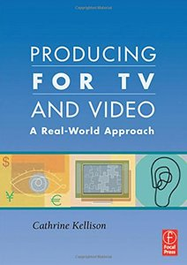 Producing for TV and Video: A Real-World Approach (Paperback)-cover