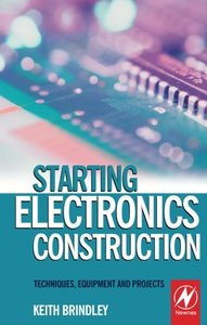 Starting Electronics Construction: Techniques, Equipment and Projects-cover