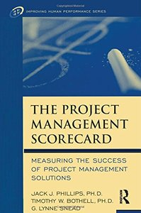 The Project Management Scorecard: Measuring the Success of Project Management Solutions (Hardcover)-cover