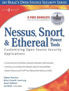 Nessus, Snort, & Ethereal Power Tools : Customizing Open Source Security Applications-cover