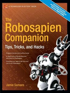 The Robosapien Companion: Tips, Tricks, and Hacks (Paperback)-cover