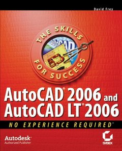 AutoCAD 2006 and AutoCAD LT 2006: No Experience Required-cover