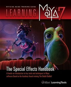 Learning Maya 7 The Special Effects Handbook: A Hands-on Introduction to Key Tools and Techniques in Maya Software Based on the Academy Award -Winning The ChubbChubbs!-cover