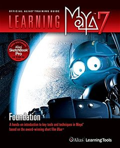 Learning Maya 7 Foundation: A Hands-on Introduction to Key Tools and Techniques in Maya Based on the Award-Winning Short Film Blue-cover