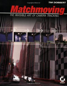Matchmoving: The Invisible Art of Camera Tracking (Paperback)-cover
