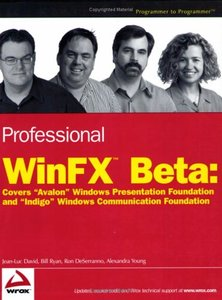 "Professional WinFX Beta: Covers ""Avalon"" Windows Presentation Foundation and ""Indigo"" Windows Communication Foundation-cover"
