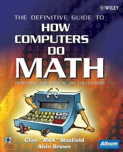 The Definitive Guide to How Computers Do Math: Featuring the Virtual DIY Calculator-cover
