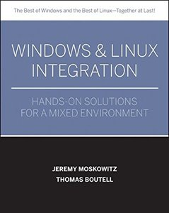 Windows and Linux Integration: Hands-on Solutions for a Mixed Environment (Paperback)