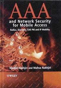 AAA and Network Security for Mobile Access: Radius, Diameter, EAP, PKI and IP Mobility-cover
