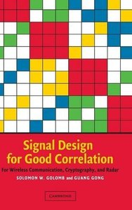 Signal Design for Good Correlation: For Wireless Communication, Cryptography, and Radar-cover