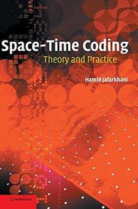 Space-Time Coding: Theory and Practice((Hardcover)
