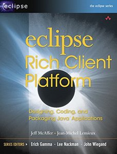 Eclipse Rich Client Platform: Designing, Coding, and Packaging Java Applications-cover