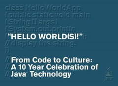 Hello World(s) -- From Code to Culture: A 10 Year Celebration of Java Technology