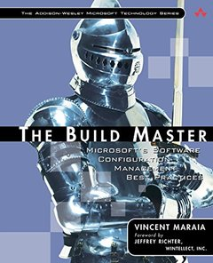 The Build Master: Microsoft's Software Configuration Management Best Practices-cover
