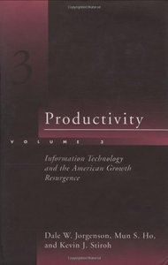 Productivity, Volume 3: Information Technology and the American Growth Resurgence-cover