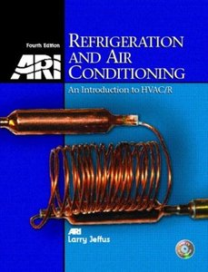 Refrigeration and Air Conditioning: An Introduction to HVAC