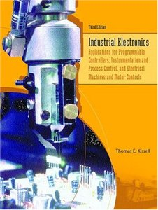 Industrial Electronics: Applications for Programmable Controllers, Instrumentation and Process Control, and Electrical Machines and Motor Controls, 3/e-cover