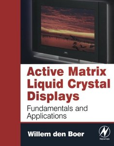Active Matrix Liquid Crystal Displays: Fundamentals and Applications-cover