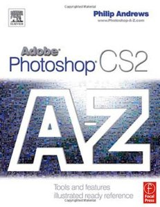 Adobe Photoshop CS2 A-Z: Tools and Features Illustrated Ready Reference (Paperback)-cover