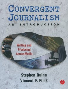Convergent Journalism: An Introduction--Writing and Producing Across Media (Paperback)-cover