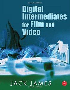 Digital Intermediates for Film and Video (Paperback)