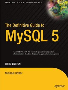 The Definitive Guide to MySQL 5, 3/e
