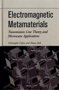 Electromagnetic Metamaterials : Transmission Line Theory and Microwave Applications (Hardcover)-cover