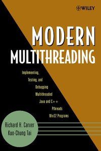 Modern Multithreading: Implementing, Testing, and Debugging Multithreaded Java and C++/Pthreads/Win32 Programs-cover