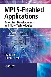 MPLS-Enabled Applications: Emerging Developments and New Technologies-cover