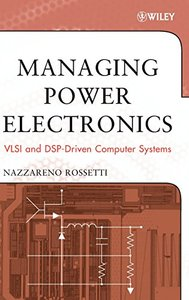 Managing Power Electronics: VLSI and DSP-Driven Computer Systems (Hardcover)-cover