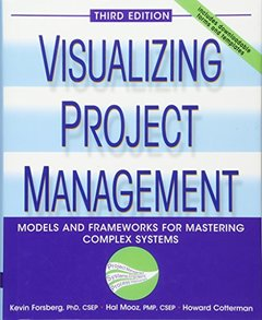Visualizing Project Management: Models and Frameworks for Mastering Complex Systems, 3/e (Hardcover)-cover