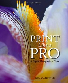 Print Like a Pro: A Digital Photographer's Guide-cover