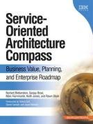 Service-Oriented Architecture Compass: Business Value, Planning, and Enterprise Roadmap (Hardcover)-cover