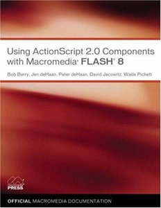 Using ActionScript 2.0 Components with Macromedia Flash 8-cover