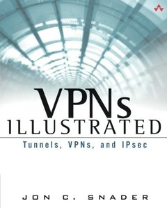 VPNs Illustrated: Tunnels, VPNs, and IPsec (Paperback)-cover