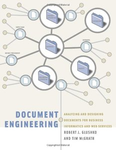 Document Engineering: Analyzing and Designing Documents for Business Informatics and Web Services (Hardcover)