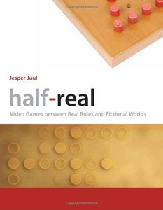 Half-Real: Video Games between Real Rules and Fictional Worlds-cover