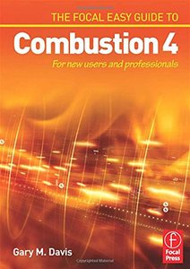 The Focal Easy Guide to Combustion 4: For New Users and Professionals (Paperback)
